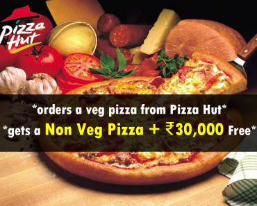 order a veg pizza at pizza hut and get Rs 30,000!!!